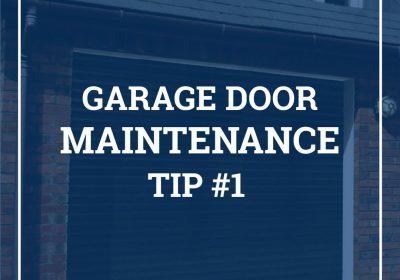 Garage Door Maintenance Tip #1